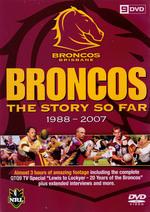 NRL - Brisbane Broncos: The Story So Far - 1988-2007 on DVD
