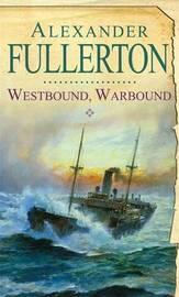 Westbound, Warbound by Alexander Fullerton image