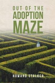 Out of the Adoption Maze by Howard Stalker image
