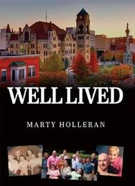 Well Lived by Marty Holleran