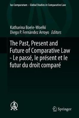 The Past, Present and Future of Comparative Law - Le Pass , Le Pr sent Et Le Futur Du Droit Compar