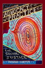 Advocacy Practice for Social Justice by Richard Hoefer