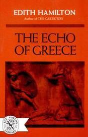The Echo of Greece by Edith Hamilton