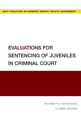 Evaluations for Sentencing of Juveniles in Criminal Court by Antoinette Kavanaugh