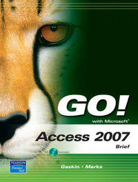 Go! with Microsoft Access 2007: Brief by Shelley Gaskin image