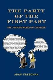 The Party of the First Part: The Curious World of Legalese by Adam Freedman image
