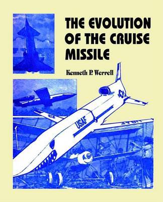 The Evolution of the Cruise Missle by Keneth P Werrell image