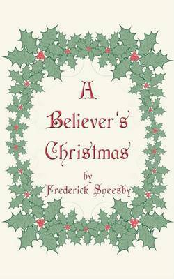 A Believer's Christmas by Frederick Sneesby