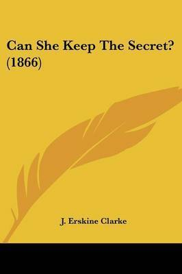 Can She Keep The Secret? (1866)