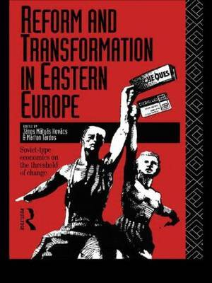 Reform and Transformation in Eastern Europe
