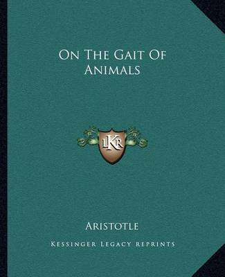 On the Gait of Animals by * Aristotle