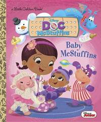 Baby McStuffins (Disney Junior: Doc McStuffins) by Jennifer Liberts