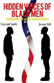 Hidden Voices of Black Men: Conquering the Art of Transparency by Trayvond Souder