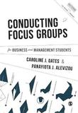 Conducting Focus Groups for Business and Management Students by Caroline J. Oates