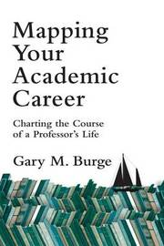 Mapping Your Academic Career by Gary M. Burge