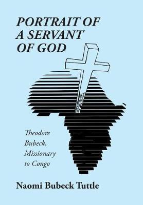 Portrait of a Servant of God by Naomi Bubeck Tuttle