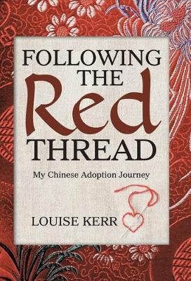 Following the Red Thread by Louise Kerr