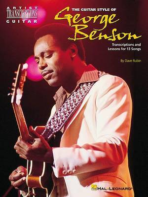 The Guitar Style of George Benson by Dave Rubin