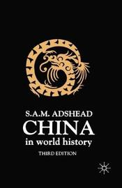 China in World History, Third Edition by Samuel Adrian M. Msamu Adshead image