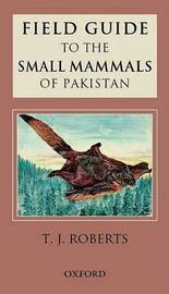 Field Guide to the Small Mammals of Pakistan by Thomas Roberts image