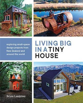 Living Big in a Tiny House by Bryce Langston image