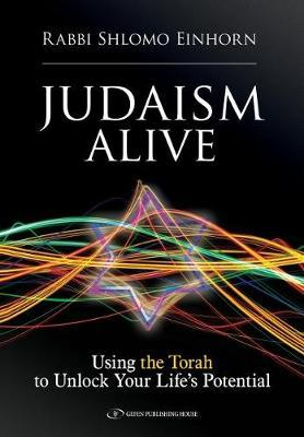 Judaism Alive by Rabbi Shlomo Einhorn
