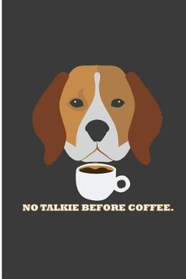 No Talkie Before Coffee by Monica Griffin