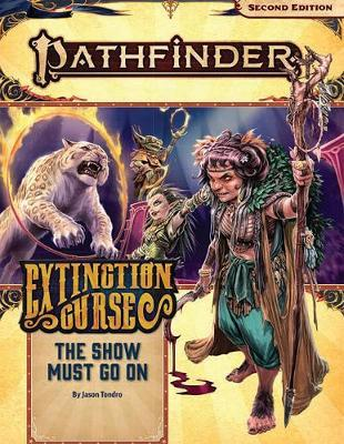 Pathfinder Adventure Path: The Show Must Go On (Extinction Curse 1 of 6) (P2) by Jason Tondro