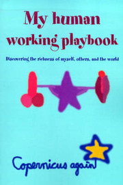 My Human Working Playbook: Discovering the Richness of Myself, Others, and the World by Copernicus again image