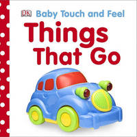 Things That Go by DK Publishing