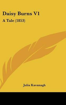 Daisy Burns V1: A Tale (1853) by Julia Kavanagh image