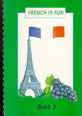 French is Fun: Bk. 3 by Anne Greenhalgh