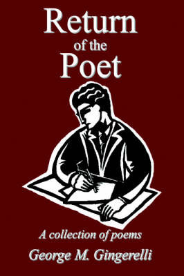 Return of the Poet: A Collection of Poems by George M. Gingerelli