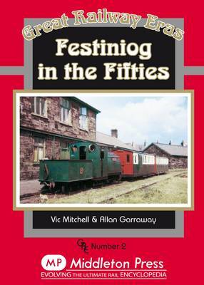 Festiniog in the Fifties by Vic Mitchell image