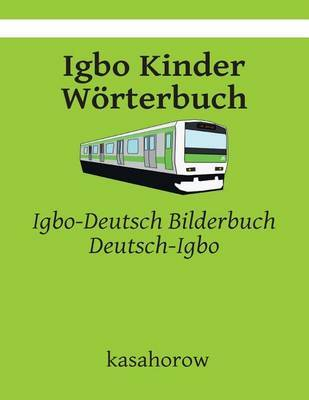 Igbo Kinder Worterbuch: Igbo-Deutsch Bilderbuch, Deutsch-Igbo by kasahorow