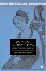 Women and Disability in Medieval Literature by Tory Vandeventer Pearman