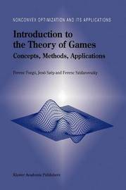 Introduction to the Theory of Games by Ferenc Forgo