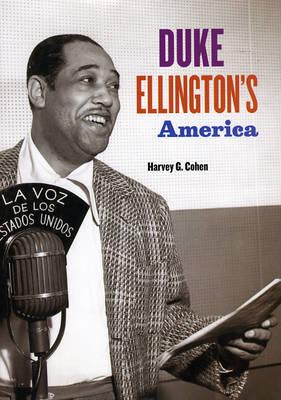 Duke Ellington's America by Harvey G. Cohen