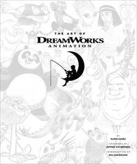 Art of DreamWorks Animation by Ramin Zahed
