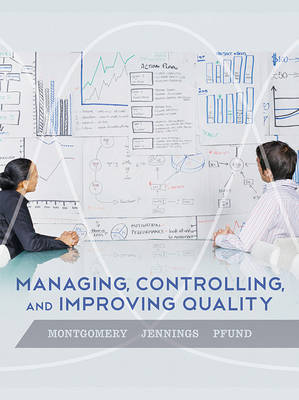 Managing, Controlling, and Improving Quality by Douglas C. Montgomery