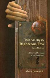 Two Among the Righteous Few by Marty Brounstein