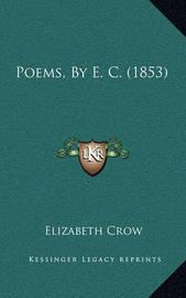 Poems, by E. C. (1853) by Elizabeth Crow