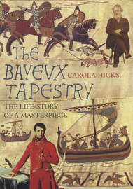 The Bayeux Tapestry by Carola Hicks image