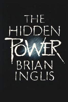 The Hidden Power by Brian Inglis