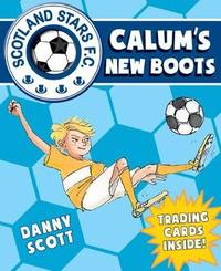 Calum's New Boots by Danny Scott