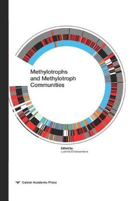 Methylotrophs and Methylotroph Communities by Ludmila Chistoserdova
