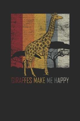 Giraffes Make Me Happy by Giraffe Publishing
