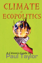 Climate of Ecopolitics by Paul Taylor