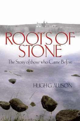 Roots of Stone by Hugh G. Allison image