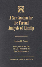 New System for the Formal Analysis of Kinship by Sydney Henry Gould